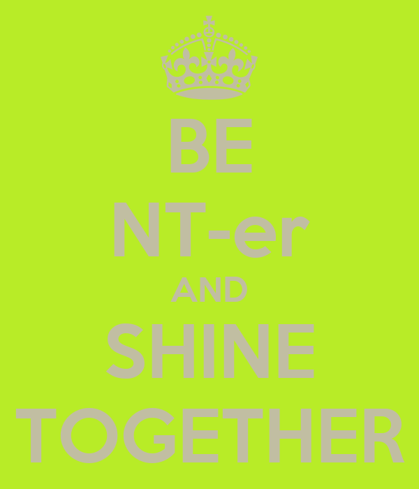 BE NT-er AND SHINE TOGETHER