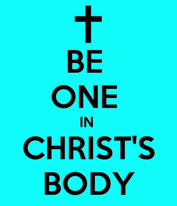 BE  ONE  IN  CHRIST'S BODY