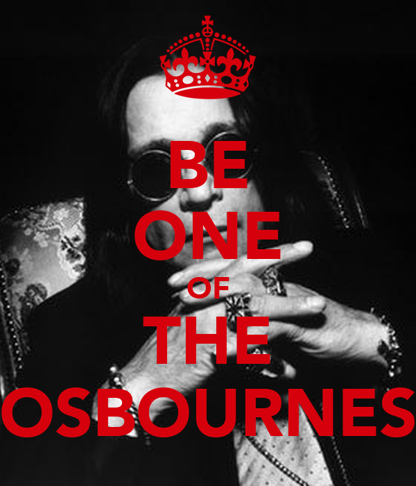 BE ONE OF THE OSBOURNES
