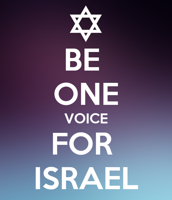 BE  ONE VOICE FOR  ISRAEL