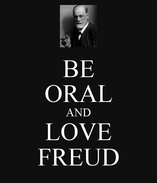 BE ORAL AND LOVE FREUD