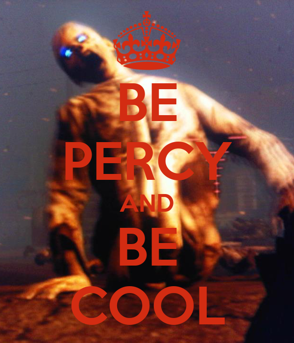 BE PERCY AND BE COOL