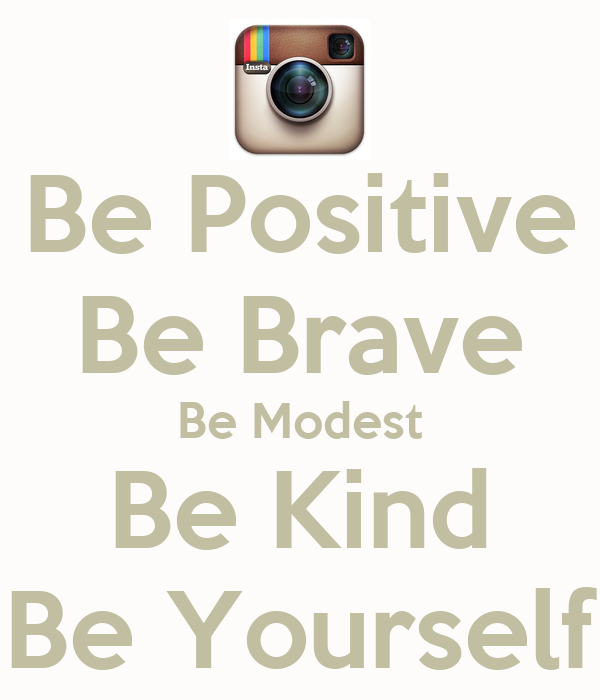 Be Positive Be Brave Be Modest Be Kind Be Yourself