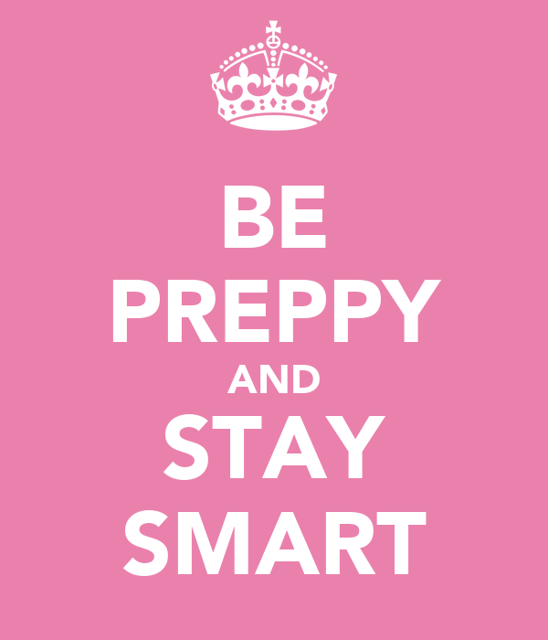 BE PREPPY AND STAY SMART