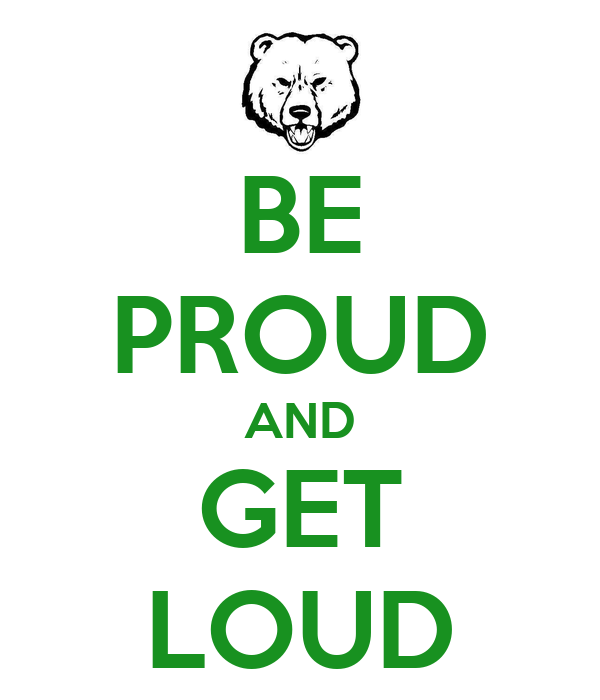 BE PROUD AND GET LOUD