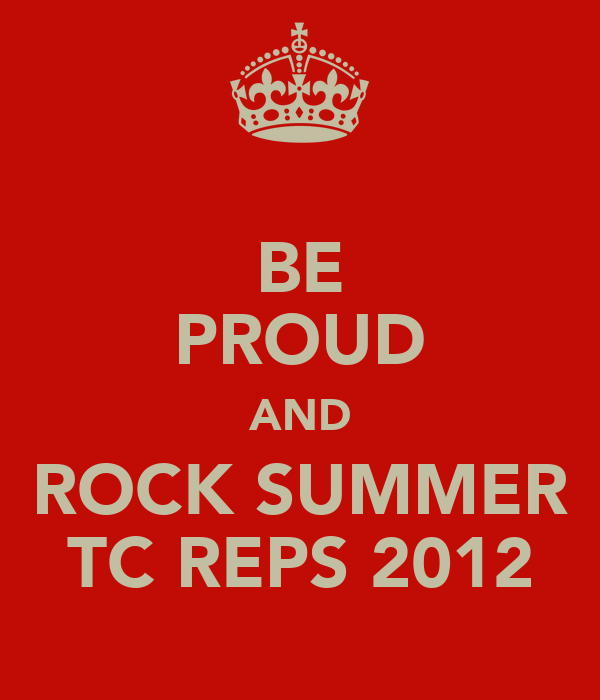 BE PROUD AND ROCK SUMMER TC REPS 2012