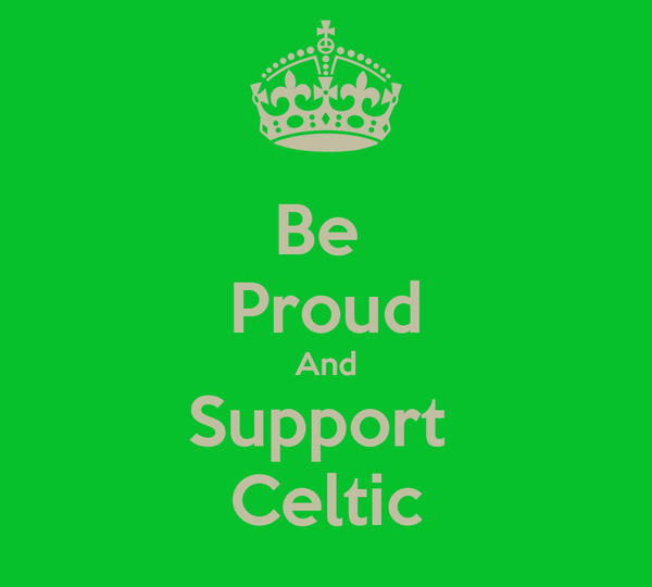 Be  Proud And Support  Celtic