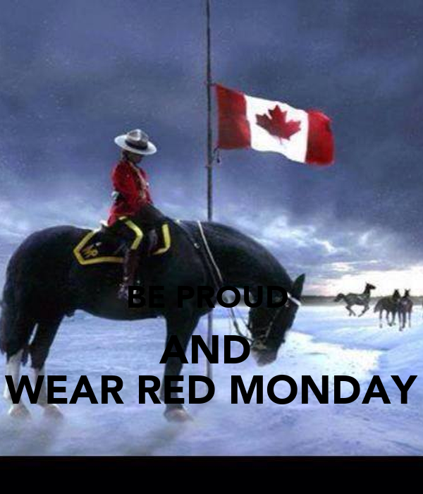 BE PROUD  AND  WEAR RED MONDAY