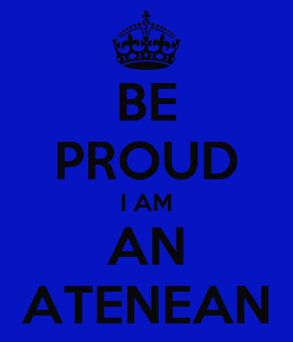 BE PROUD I AM AN ATENEAN