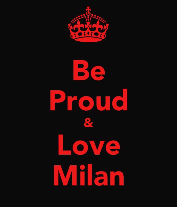 Be Proud & Love Milan