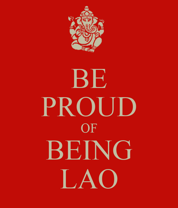 BE PROUD OF BEING LAO
