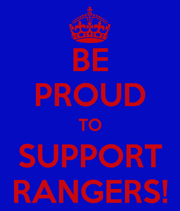 BE PROUD TO SUPPORT RANGERS!