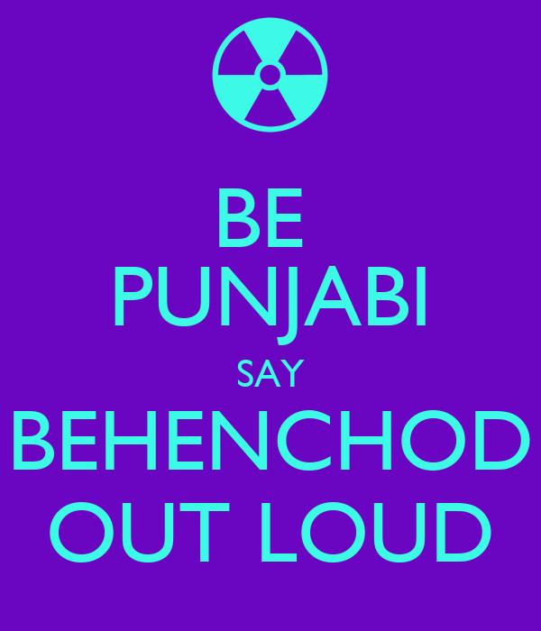 BE  PUNJABI SAY BEHENCHOD OUT LOUD