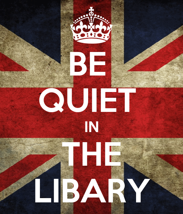 BE  QUIET  IN THE LIBARY