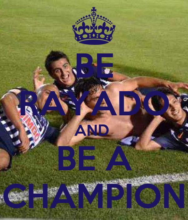 BE RAYADO AND  BE A CHAMPION