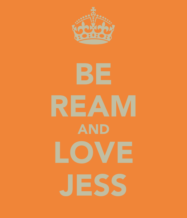 BE REAM AND LOVE JESS