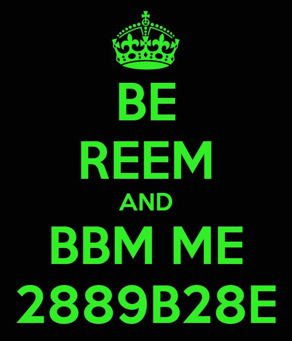 BE REEM AND BBM ME 2889B28E