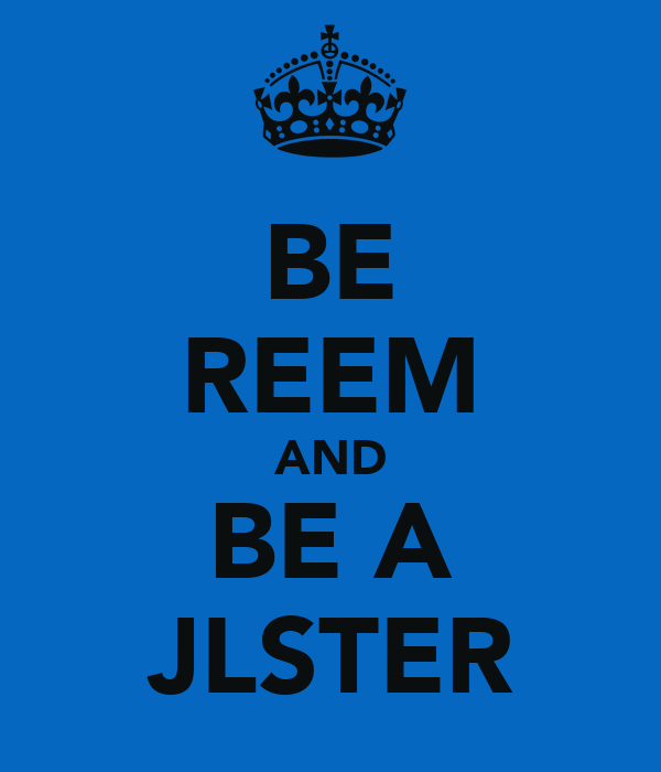 BE REEM AND BE A JLSTER