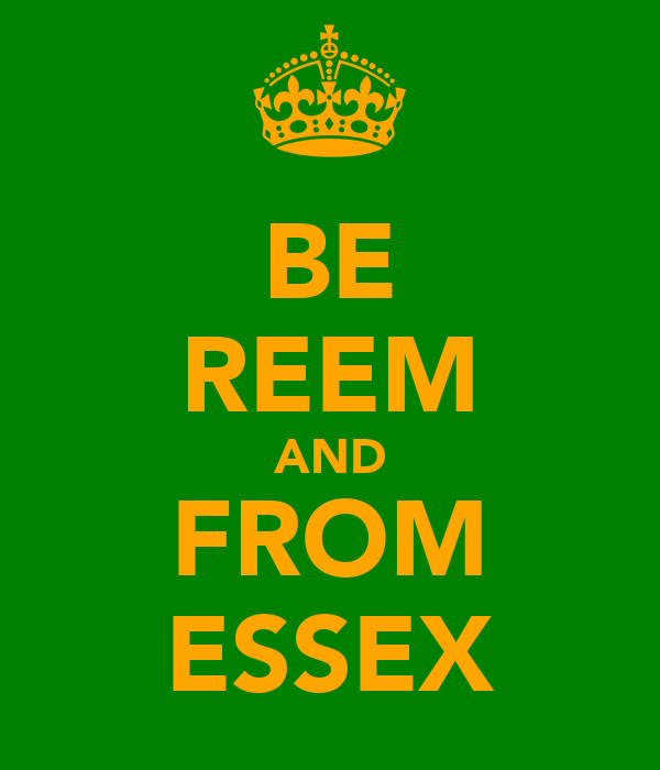 BE REEM AND FROM ESSEX