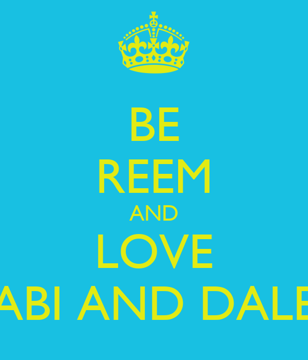 BE REEM AND LOVE ABI AND DALE