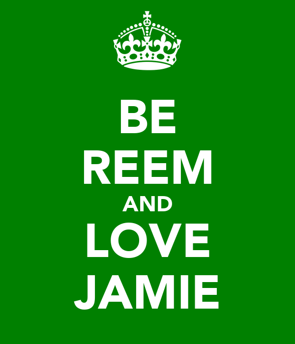 BE REEM AND LOVE JAMIE