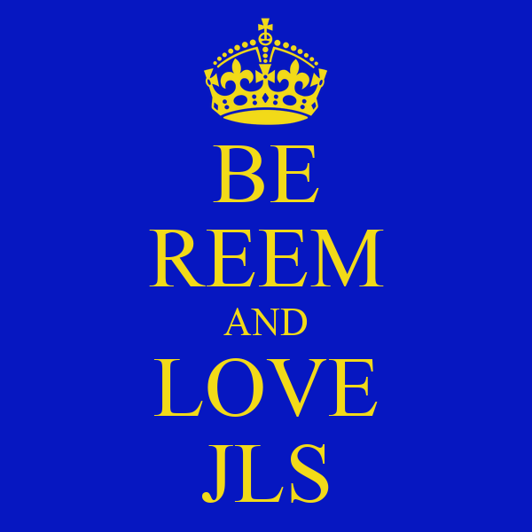 BE REEM AND LOVE JLS