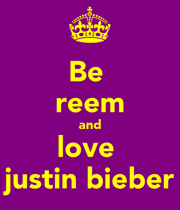 Be  reem and love  justin bieber