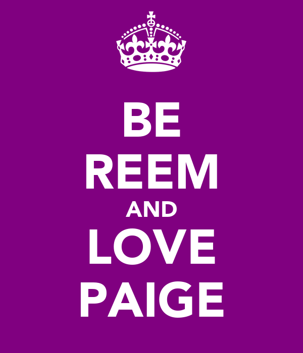 BE REEM AND LOVE PAIGE