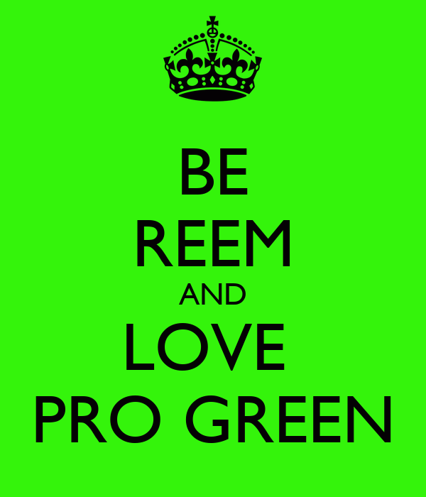 BE REEM AND LOVE  PRO GREEN