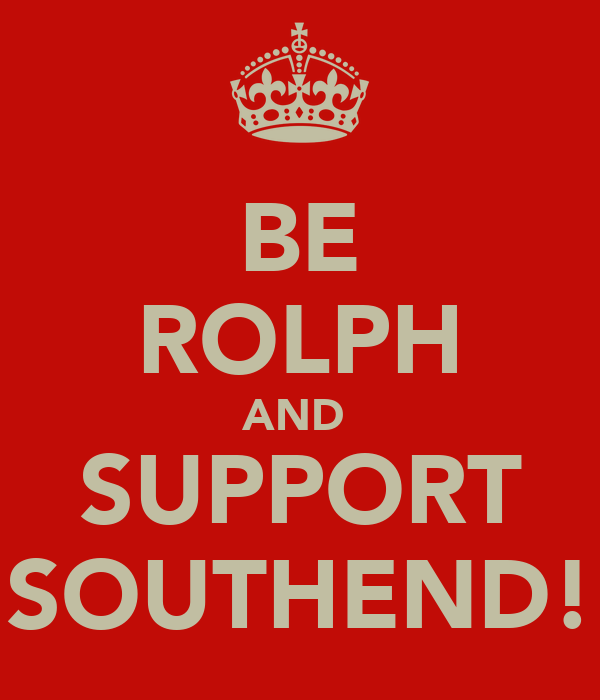 BE ROLPH AND  SUPPORT SOUTHEND!