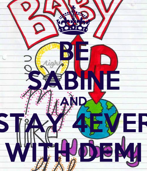BE SABINE AND STAY 4EVER WITH DEMI