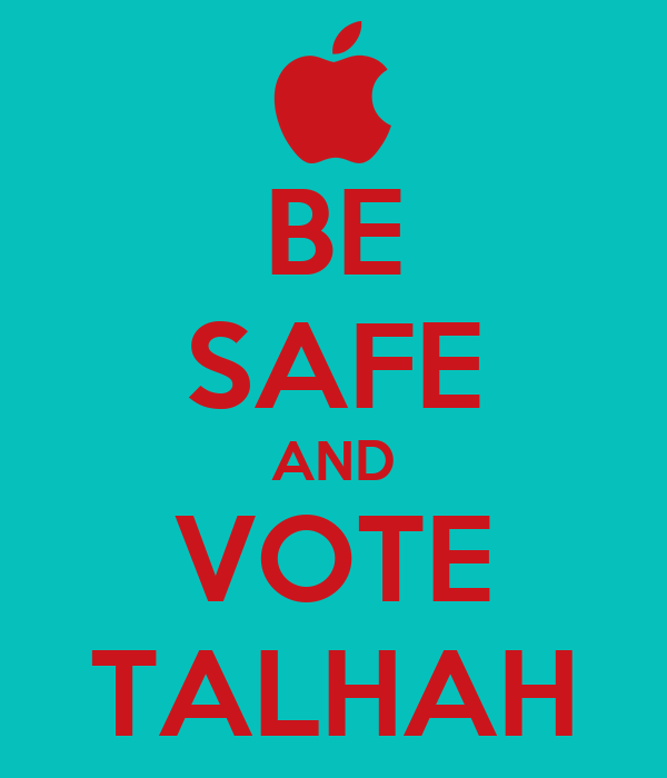 BE SAFE AND VOTE TALHAH