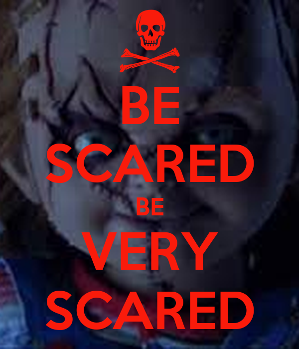 Be Very Afraid: BE SCARED BE VERY SCARED Poster