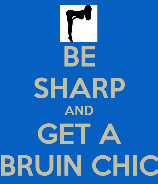 BE SHARP AND GET A BRUIN CHIC
