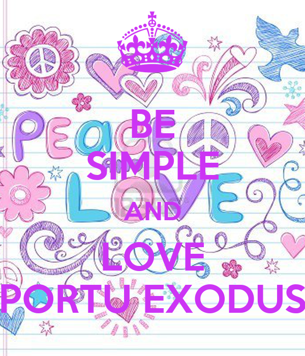 BE SIMPLE AND LOVE PORTU EXODUS