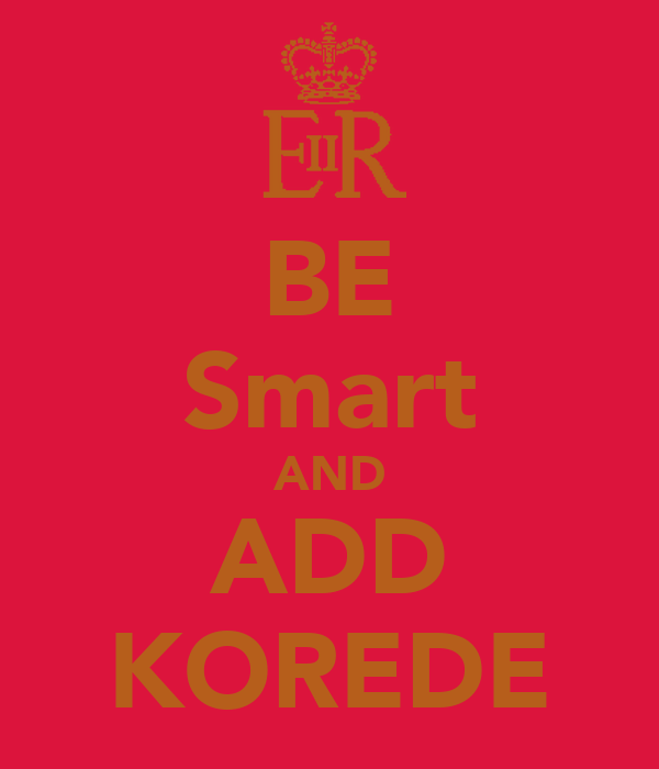 BE Smart AND ADD KOREDE