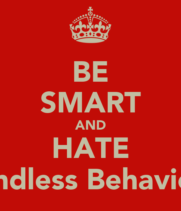 BE SMART AND HATE Mindless Behaviour