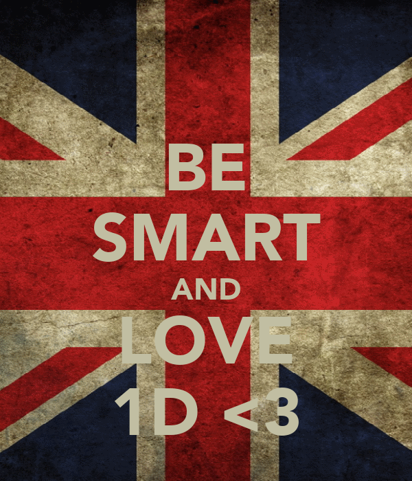 BE SMART AND LOVE 1D <3