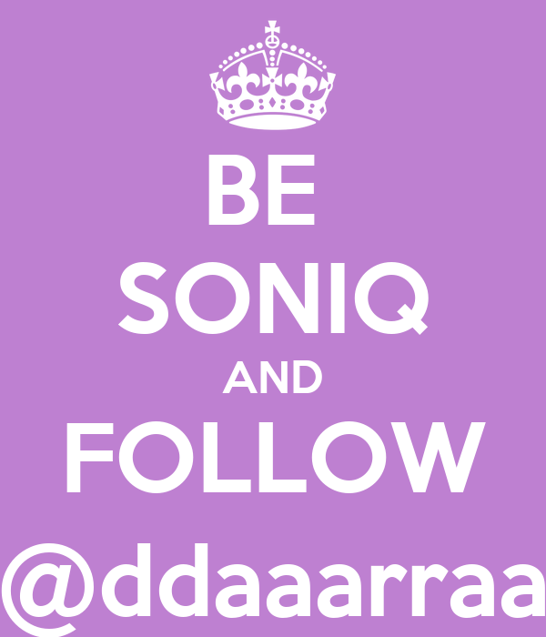 BE  SONIQ AND FOLLOW @ddaaarraa
