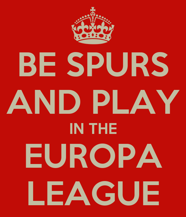 BE SPURS AND PLAY IN THE EUROPA LEAGUE