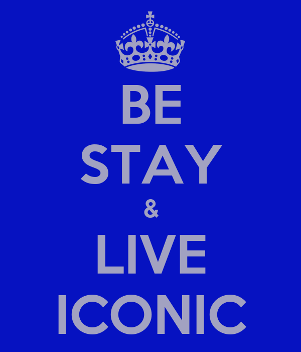 BE STAY & LIVE ICONIC