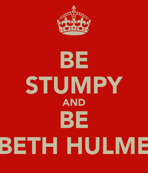 BE STUMPY AND BE BETH HULME