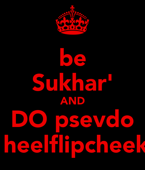 be Sukhar' AND DO psevdo  heelflipcheek
