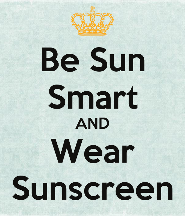 Be Sun Smart AND Wear Sunscreen