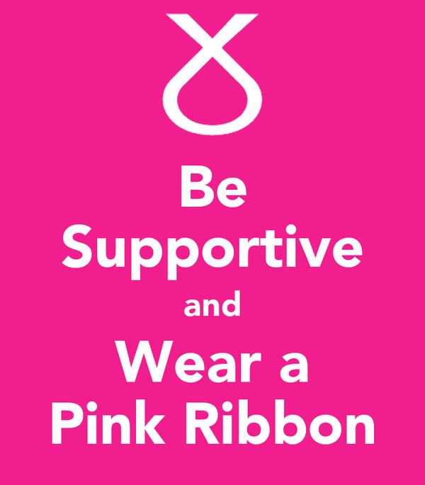 Be Supportive and Wear a Pink Ribbon