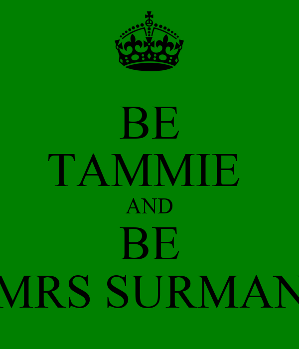 BE TAMMIE  AND BE MRS SURMAN