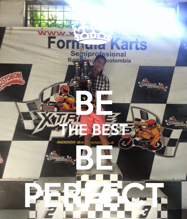 BE THE BEST BE PERFECT