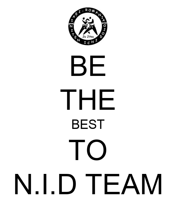 BE THE BEST TO N.I.D TEAM