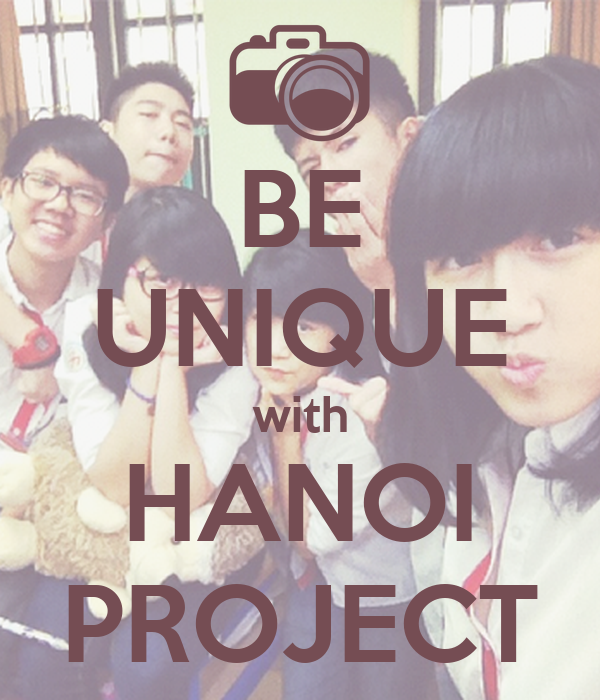 BE UNIQUE with HANOI PROJECT