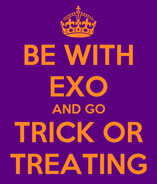 BE WITH EXO AND GO TRICK OR TREATING